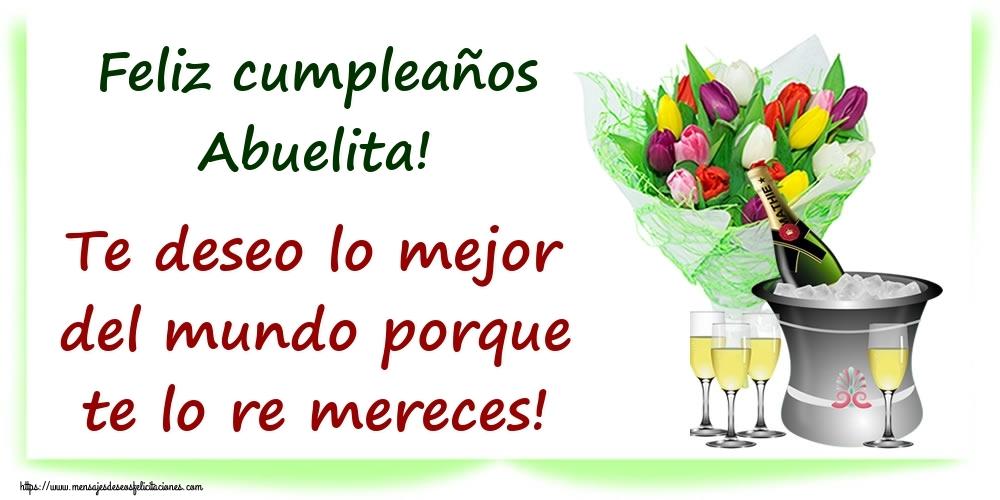Felicitaciones de cumpleaños para abuela - Feliz cumpleaños abuelita! Te deseo lo mejor del mundo porque te lo re mereces!