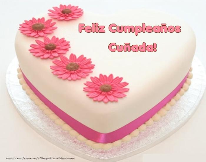 Felicitaciones de cumpleaños para cuñada - Feliz Cumpleaños cuñada! - Tartas