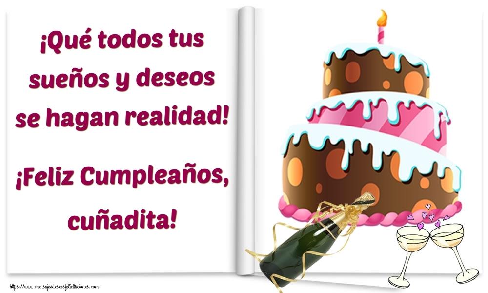 Felicitaciones de cumpleaños para cuñada - ¡Qué todos tus sueños y deseos se hagan realidad! ¡Feliz Cumpleaños, cuñadita!