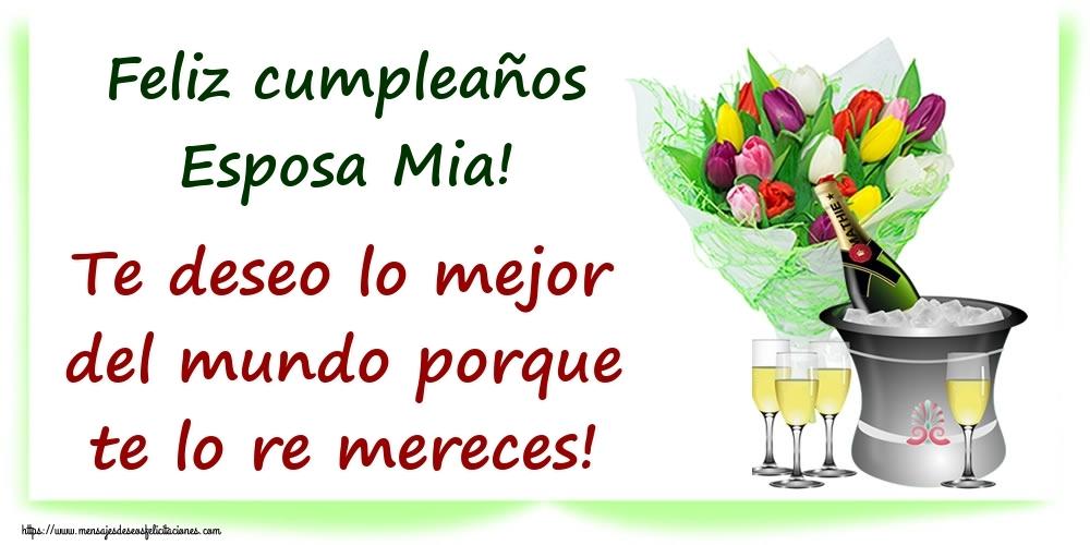 Felicitaciones de cumpleaños para esposa - Feliz cumpleaños esposa mia! Te deseo lo mejor del mundo porque te lo re mereces!
