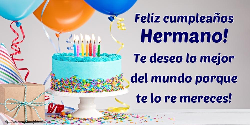 Felicitaciones de cumpleaños para hermano - Feliz cumpleaños hermano! Te deseo lo mejor del mundo porque te lo re mereces!