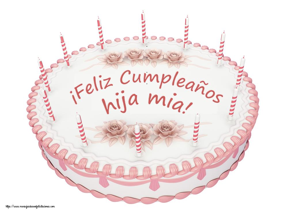 Felicitaciones de cumpleaños para hija - ¡Feliz Cumpleaños hija mia! - Tartas