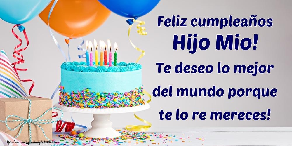 Felicitaciones de cumpleaños para hijo - Feliz cumpleaños hijo mio! Te deseo lo mejor del mundo porque te lo re mereces!