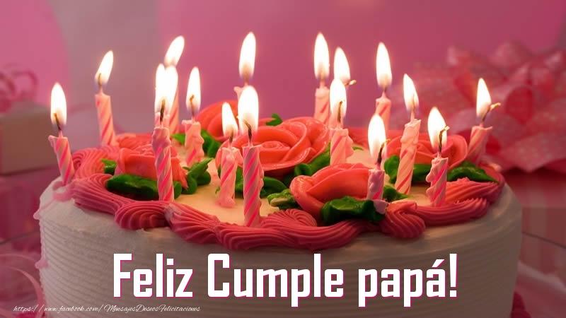Felicitaciones de cumpleaños para papá - Feliz Cumple papá!