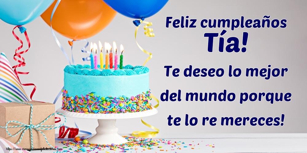 Felicitaciones de cumpleaños para tía - Feliz cumpleaños tía! Te deseo lo mejor del mundo porque te lo re mereces!