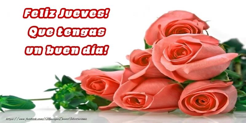Feliz Jueves! Que tengas un buen día!