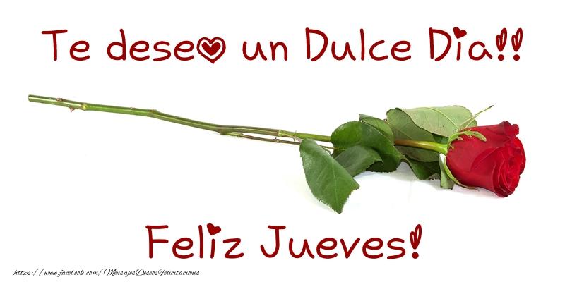 Te deseo un Dulce Dia!! Feliz Jueves!