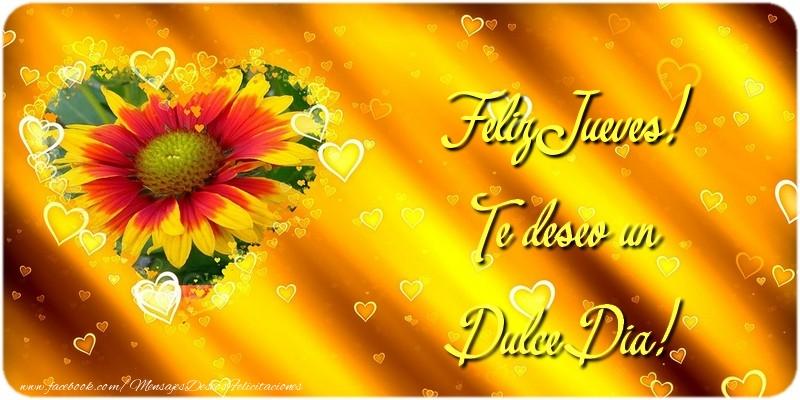 Feliz Jueves! Te deseo un Dulce Dia!