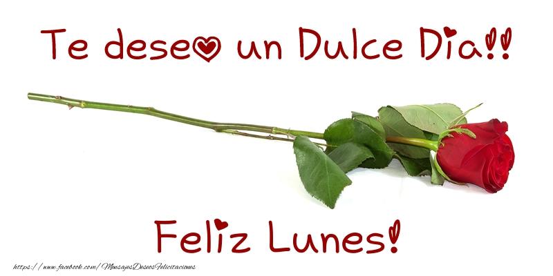 Te deseo un Dulce Dia!! Feliz Lunes!