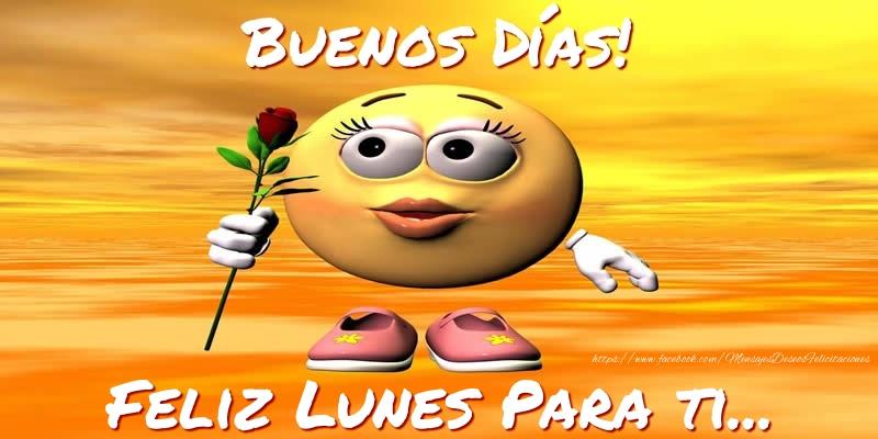 Buenos Días! Feliz Lunes Para ti...