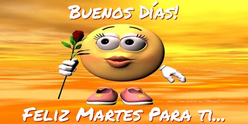 Buenos Días! Feliz Martes Para ti...