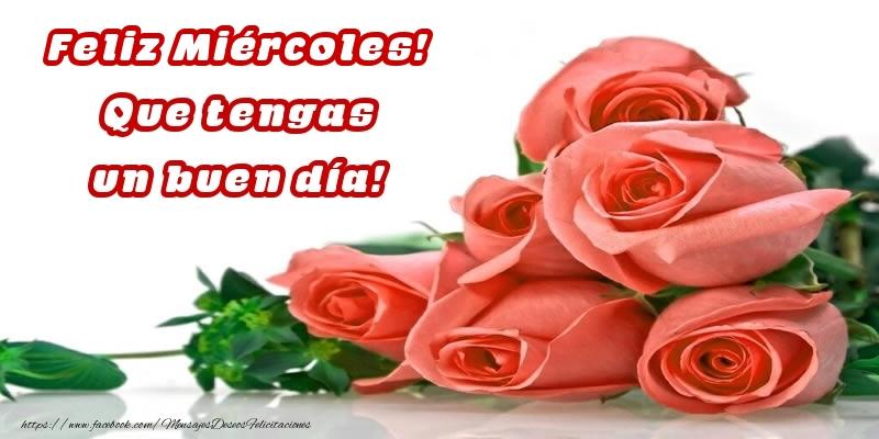 Feliz Miércoles! Que tengas un buen día!