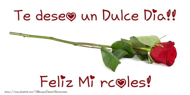 Te deseo un Dulce Dia!! Feliz Miércoles!