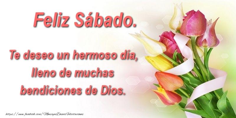 Te deseo un hermoso día, lleno de muchas bendiciones de Dios. Feliz Sábado.