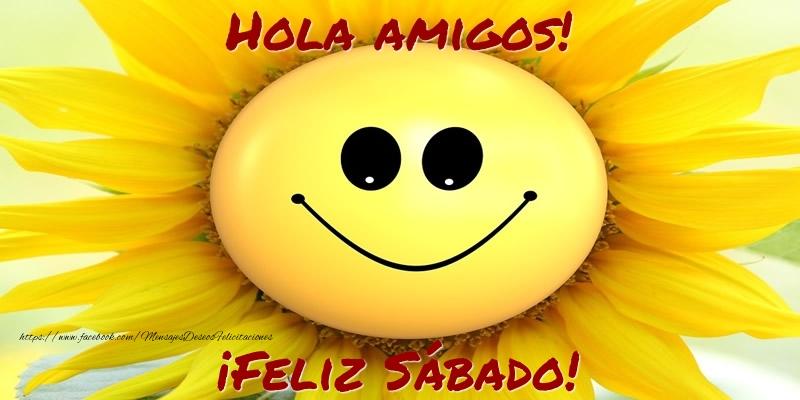 Hola amigos! ¡Feliz Sábado!