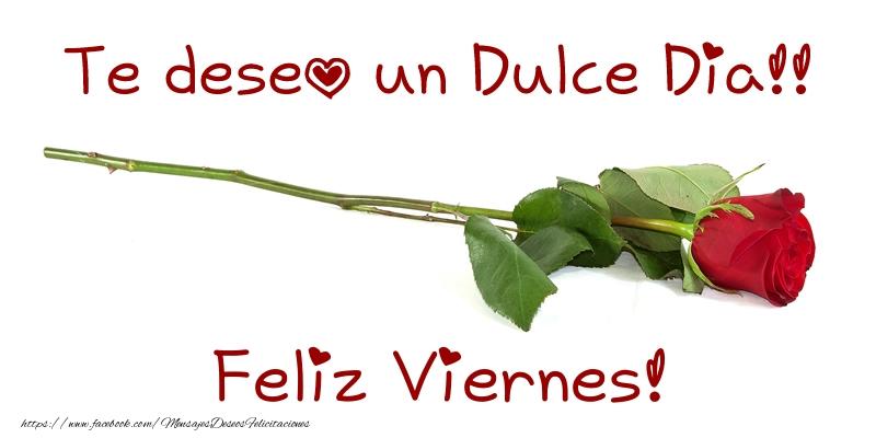 Te deseo un Dulce Dia!! Feliz Viernes!