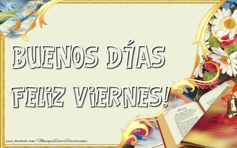 Buenos Días! Feliz Viernes!