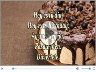 Hoy es tu birthday.
